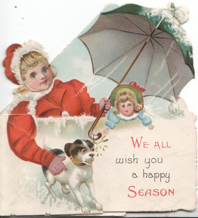 WE ALL WISH YOU A HAPPY SEASON girl holds puppy & with other hand an unbrella over her sister