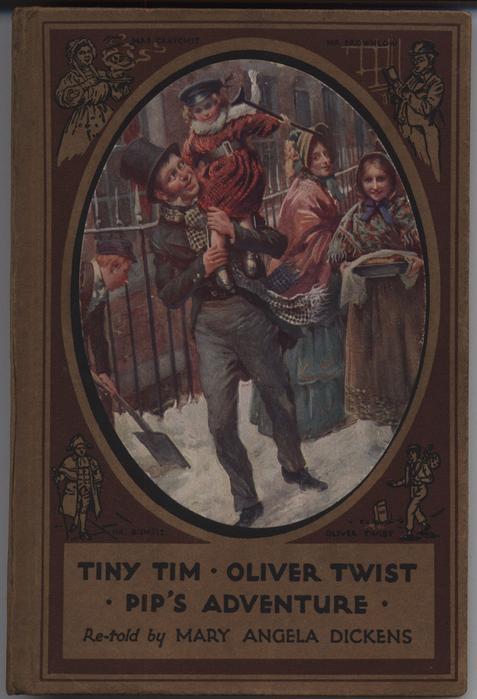 TINY TIM. OLIVER TWIST. PIP'S ADVENTURE.