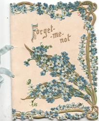 FORGET-ME-NOT in gilt left, perforated & heavily embossed forget-me-not design