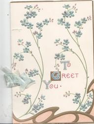 TO GREET YOU in blue & red, sparse forget-me-nots on white background, pink & gilt design below