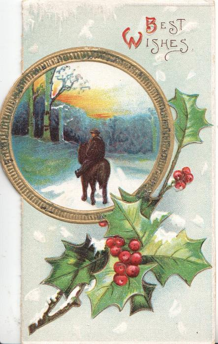 BEST WISHES(B&W illuminated) above gilt bordered circular rural inset, man riding away on horse, berried holly below rightlly