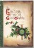greetings(G,G,&W illuminated) above holly & seal, dark brown borders