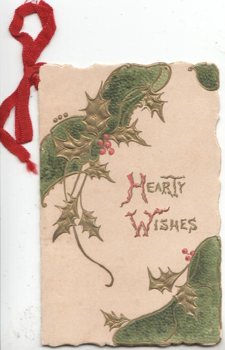 HEARTY WISHES(H &W illuminated) in gilt right, between holly & green designs, ribbon applique