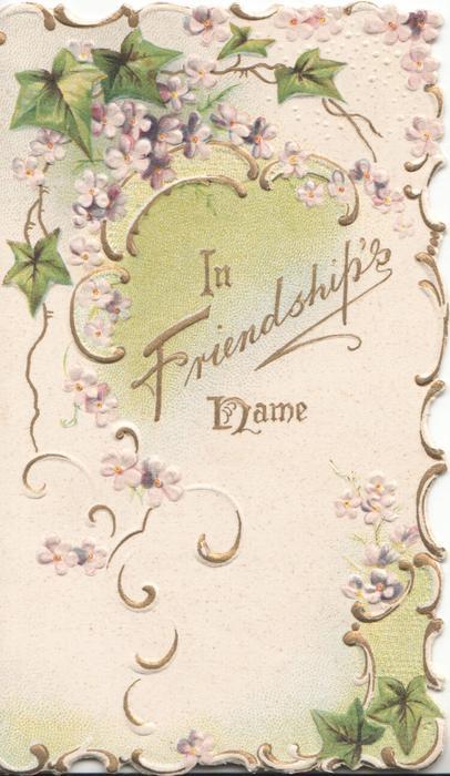 IN FRIENDSHIPS NAME below ivy, pale pink background, marginal gilt design