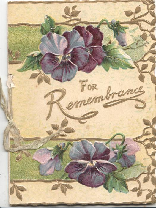 FOR REMEMBRANCE in gilt between purple pansies bove & below, gilt designs cream background