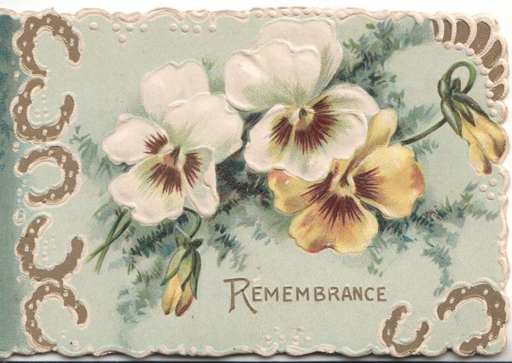 REMEMBRANCEin gilt below white & orange pansies, gilt horseshoe marginal designs, pale blue background