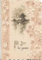 ALL JOY BE YOURS below evening watery rural inset with stylised white & gilt flowers on either side