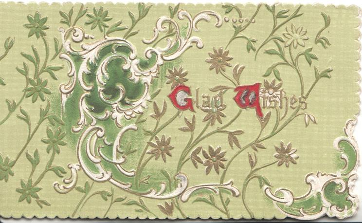 GLAD WISHESG & W illuminated) centre right, stylised gilt & green flowers & pale green background