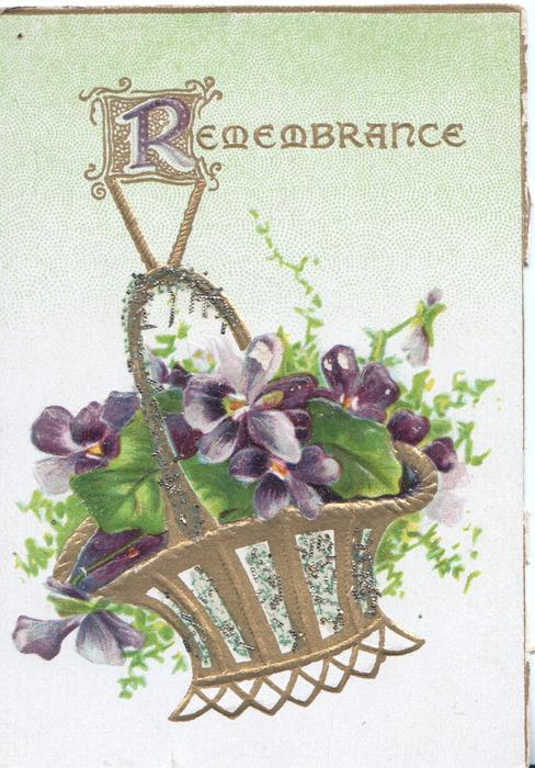 REMEMBRANCE(R illuminated) in gilt, gilt basket of violets