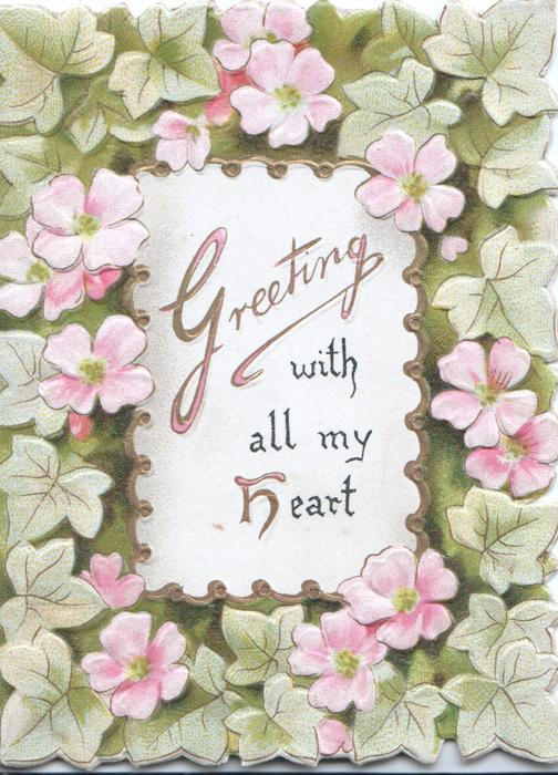 GREETING WITH ALL MY HEART on central white plaque, pink wild roses & green leaves surround