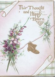 FAIR THOUGHTS AND HAPPY HOURS on scroll in gilt above purple & white heather. gilt shoe