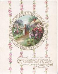 OVER A PATHWAY BRIGHT WITH HAPPINESS MAY IT BE YOURS TO JOURNEY on white plaque. circular inset of woman in garden, pink forget-me-nots around