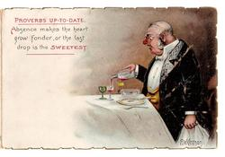 ABSENCE MAKES THE HEART GROW FONDER, OR THE LAST DROP IS THE SWEETEST  man sitting at table pours last drop into glass