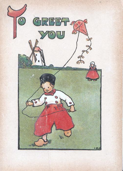 TO GREET YOU in orange & green, Dutch boy walks front flying kite, windmill behind