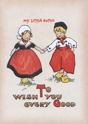MY LITTLE DUTCH in red, Dutch boy & girl walk front holding hands TO WISH YOU EVERY GOOD