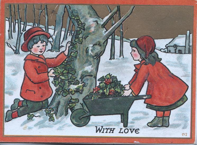 WITH LOVE below boy & girl filling wheel-barrow with holly, snow scene