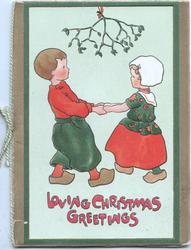 LOVING CHRISTMAS GREETINGS in red below dutch boy & girl holding hands beneath mistletoe