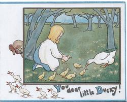YOU DEAR LITTLE DUCKY girl hold duckling, duck observes 6 other ducklings