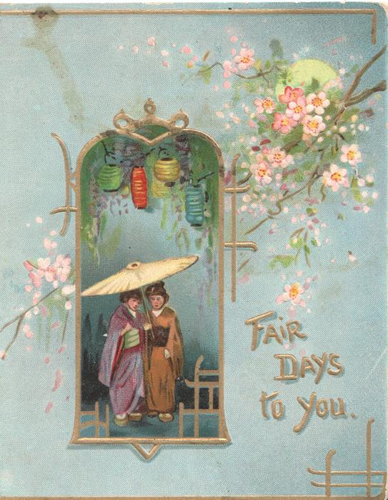 FAIR DAYS TO YOU in gilt. bell shaped inset of 2 Japanese girls standing under parasol, cherry blossom,  Japanese lanterns,blue background