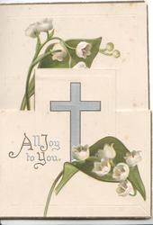 ALL JOY TO YOU in silver below left,  lilies-of-the-valley & silver cross on front flap