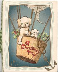 A CHRISTMAS TRIP in red on inset basket of balloon lifting 2 white puppies, deep blue sky