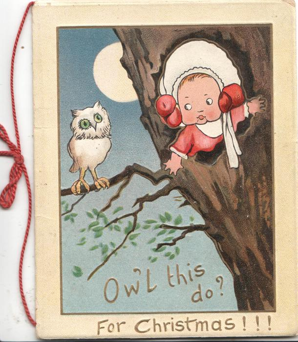 OW'L THIS DO? FOR CHRISTMAS!!! in gilt below girl looking out from hollow tree to perched owl, moonlit scene