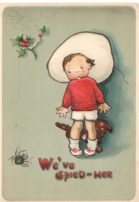 WE'VE SPIED-HER in red below boy frightened by spider, holly above, dark brown dog behind