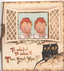 TO WHIT-! TO WHOO!! EWO GREET YOU!!! twin children with thumbs in mouth look ourt of window at twin black owls