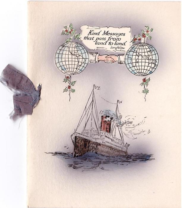 KIND MESSAGES THAT PASS FROM LAND TO LAND handshake extending from 2 globes adorned with holly, ship below