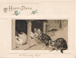 HAPPY DAYS in gilt at top, two kittens visit two rabbits in their hutch