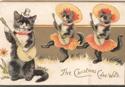 THE CHRISTMAS CAKE-WALK in gilt, below 3 cats dressed & playing banjos. one sits up & 2 dance left