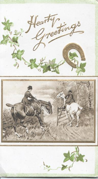 HEARTY GREETINGS  above horseshoe & ivy, inset below of rider opening gate for side-saddle rider
