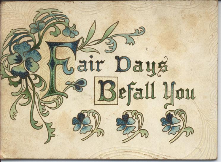 FAIR DAYS BEFALL YOU