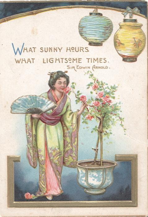 WHAT SUNNY HOURS WHAT LIGHTSOME TIMES woman in japanese clothing holds fan under 2 lanterns, pink roses in pot