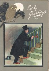 EARLY GREETINGS in white, man in stockinged feet creeps upstairs carrying candle, moon & gilt owl above