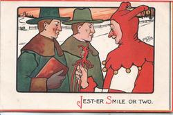 JEST-ER-SMILE OR TWO. jester in red pesters 2 stern faced men, snowy background