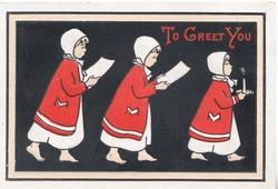 TO GREET YOU in red, inset of 3 girls in red & white walk right in line, leader carries candle, black background