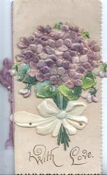WITH LOVE in gilt, cloth applique violets tied by plastic  bow