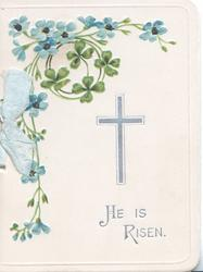 HE IS RISEN in silver below silver cross, forget-me-nots top left