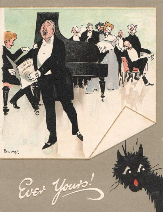 EVER YOURS! in white, man  standing & singing LOVE'S RESIGNATION to the distress of pianist & audience, black cat below right