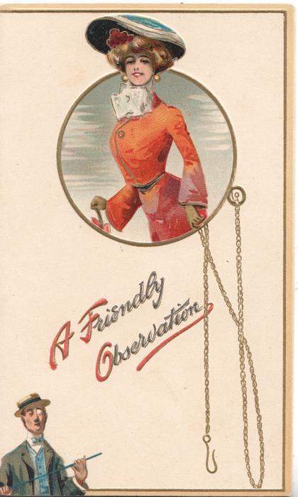 A FRIENDLY OBSERVATION(A,F&O illuminated) below circular chain bordered inset, woman in red wearing large hat small man below