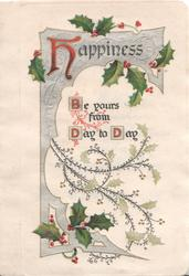 HAPPINESS BE YOURS FROM DAY TO DAY(illuminated), berried holly over silver design