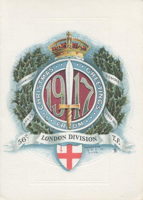 CHRISTMAS GREETINGS FROM 56TH. LONDON DIVISION T.F. badge in centre placard, 1917