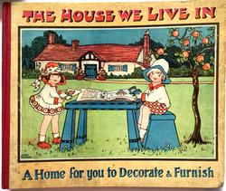 THE HOUSE WE LIVE IN. A HOME FOR YOU TO DECORATE & FURNISH