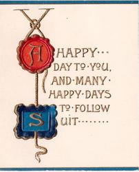 A HAPPY DAY TO YOU AND MANY HAPPY DAYS TO FOLLOW SUIT 'a' and 's' stylised in seals