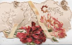 GREETINGS(G illuminated) in gilt, red, orange & stylised white carnations, perforated & embossed