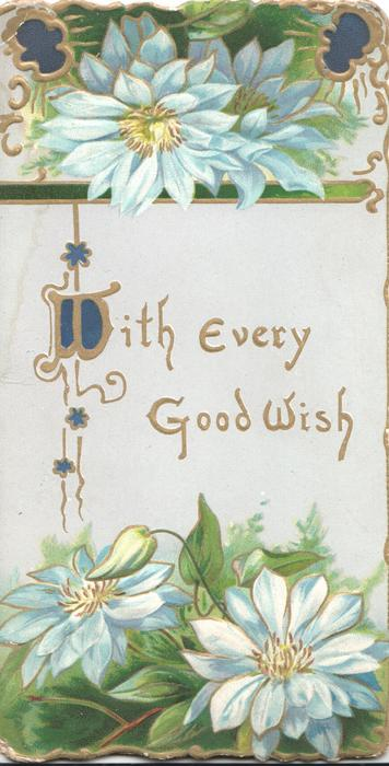 WITH (W illuminated) EVERY GOOD WISH in gilt  blue/white daisies above & below