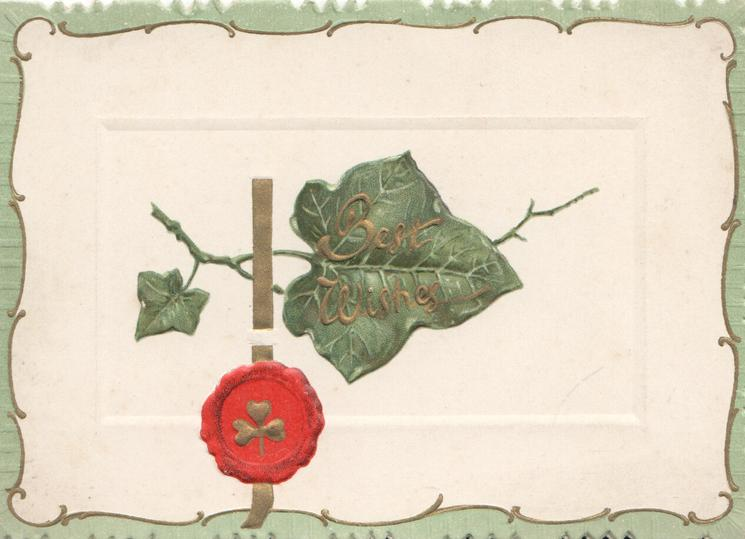 BEST WISHES in gilt on ivy leaf above red seal, green marginal designs