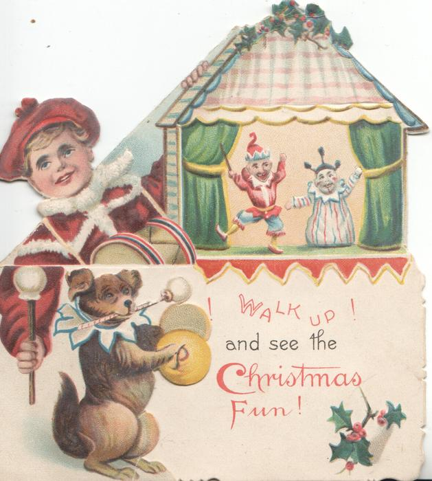 WALK UP! AND SEE THE CHRISTMAS FUN! dog sits playing cymbals below boy drummer and puppet show