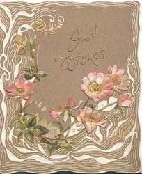 GOOD WISHES in gilt on brown background, heavilly designed margins round pink apple blossom
